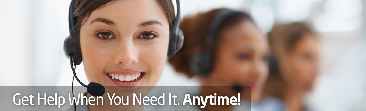 Get help when you need it. Anytime!